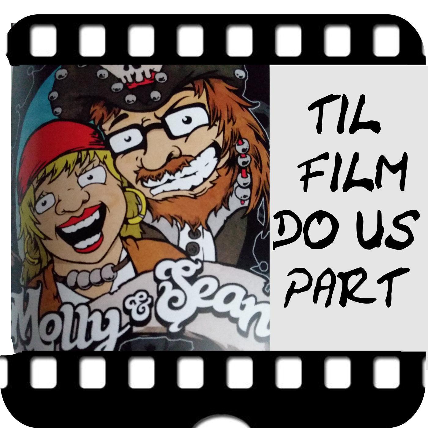 Til Film Do Us Part